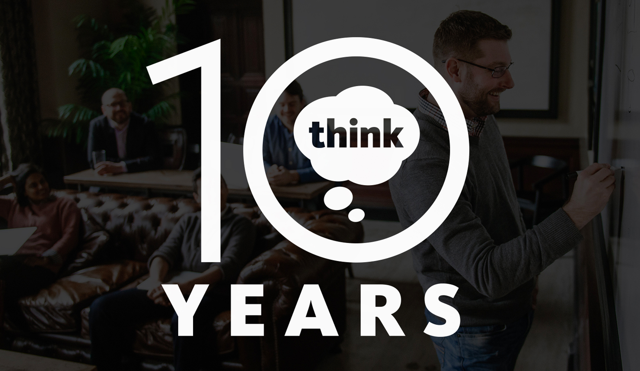 graphic that says ten years with Think logo